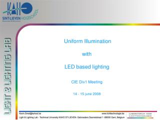 Uniform Illumination  with  LED based lighting CIE Div1 Meeting 14 - 15 june 2008