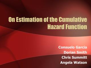 On Estimation of the Cumulative Hazard Function