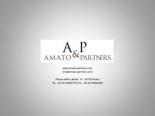 amato-partners info@amato-partners Piazza della Libertà, 10 - 00193 Roma