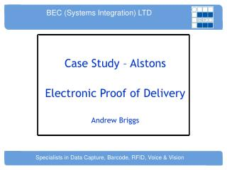 Case Study – Alstons Electronic Proof of Delivery Andrew Briggs