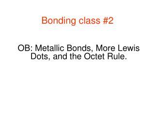 Bonding class #2