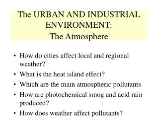 The URBAN AND INDUSTRIAL ENVIRONMENT:   The Atmosphere