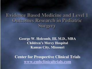 Evidence Based Medicine and Level 1 Outcomes Research in Pediatric Surgery