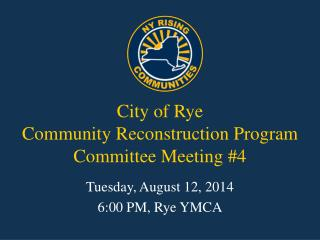City of Rye Community Reconstruction Program Committee Meeting #4