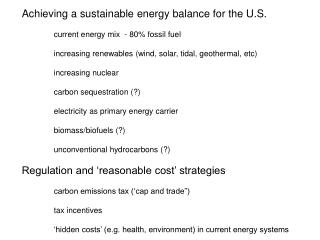 Achieving a sustainable energy balance for the U.S. 	current energy mix  - 80% fossil fuel