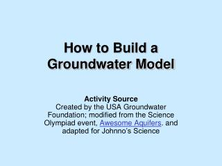How to Build a  Groundwater Model