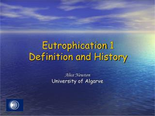 Eutrophication  1 Definition and History