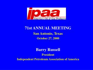 71st ANNUAL MEETING San Antonio, Texas October 27, 2000 Barry Russell President