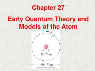 Chapter 27 Early Quantum Theory and Models of the Atom