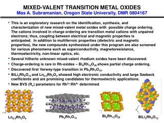 MIXED-VALENT TRANSITION METAL OXIDES Mas A. Subramanian, Oregon State University, DMR 0804167