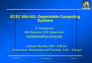 ECEC 690-503: Dependable Computing Systems