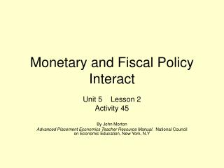 Monetary and Fiscal Policy Interact