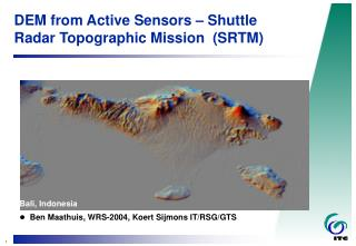DEM from Active Sensors   Shuttle Radar Topographic Mission  SRTM