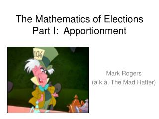 The Mathematics of Elections Part I:  Apportionment