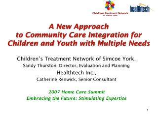 A New Approach  to Community Care Integration for  Children and Youth with Multiple Needs
