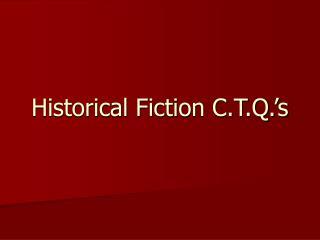 Historical Fiction C.T.Q.'s