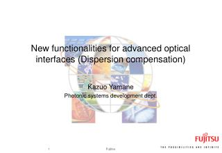 New functionalities for advanced optical interfaces ( Dispersion compensation)