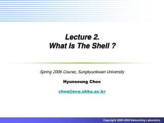 Lecture 2.  What Is The Shell ?