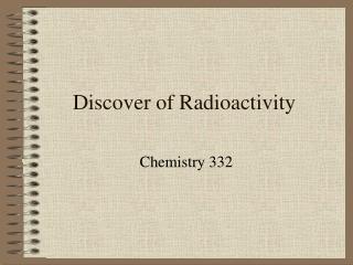 Discover of Radioactivity