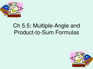 Ch 5.5: Multiple-Angle and Product-to-Sum Formulas