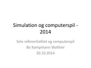 Simulation og computerspil - 2014