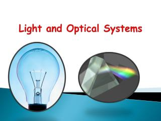 Light and Optical Systems