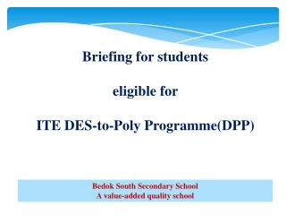 Briefing for  students eligible for  ITE DES-to-Poly Programme(DPP)