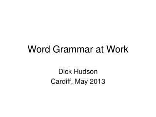 Word Grammar at Work