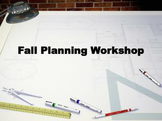 Fall Planning Workshop