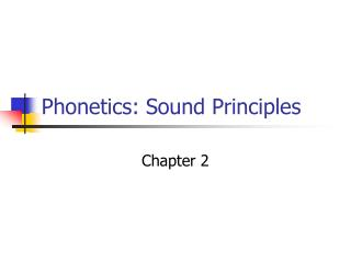 Phonetics: Sound Principles