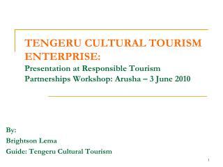 By:  Brightson Lema Guide: Tengeru Cultural Tourism