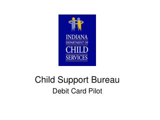 Child Support Bureau Debit Card Pilot