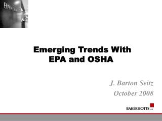 Emerging Trends With  EPA and OSHA