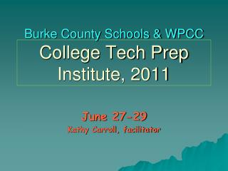 Burke County Schools & WPCC College Tech Prep Institute, 2011