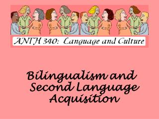 Bilingualism and Second Language Acquisition