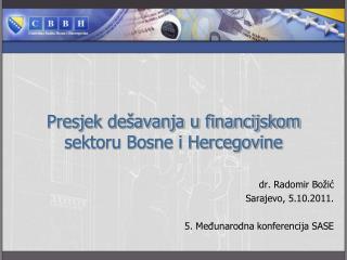 Presjek de�avanja u financijskom sektoru Bosne i Hercegovine
