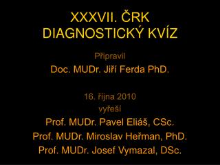 XXXVII. ?RK DIAGNOSTICK� KV�Z