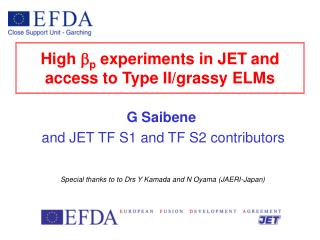 High  b p  experiments in JET and access to Type II/grassy ELMs