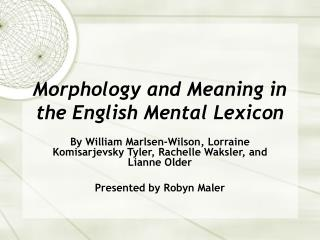 Morphology and Meaning in the English Mental Lexicon
