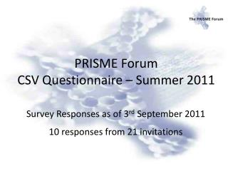 PRISME Forum CSV Questionnaire – Summer 2011