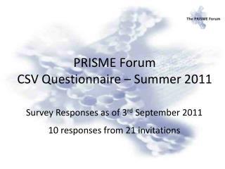 PRISME Forum CSV Questionnaire � Summer 2011