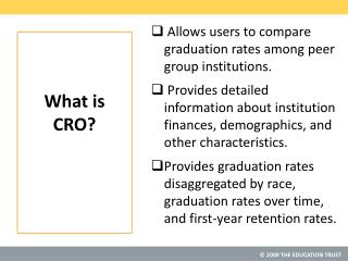 Allows users to compare graduation rates among peer group institutions.