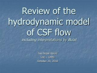 Review of the hydrodynamic model of CSF flow including interpretations by  Bulat