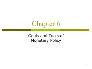 Goals and Tools of  Monetary Policy