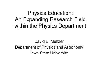 Physics Education:  An Expanding Research Field within the Physics Department