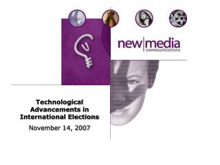 Technological Advancements in International Elections November 14, 2007