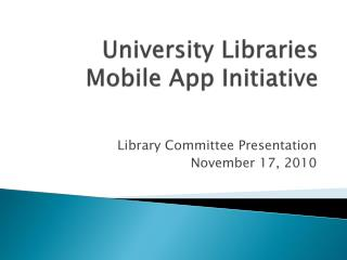 University Libraries  Mobile App Initiative