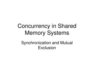 Concurrency in Shared Memory Systems