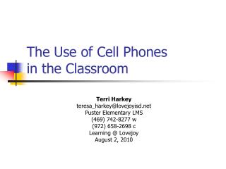 The Use of Cell Phones  in the Classroom