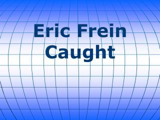 Eric Frein Caught